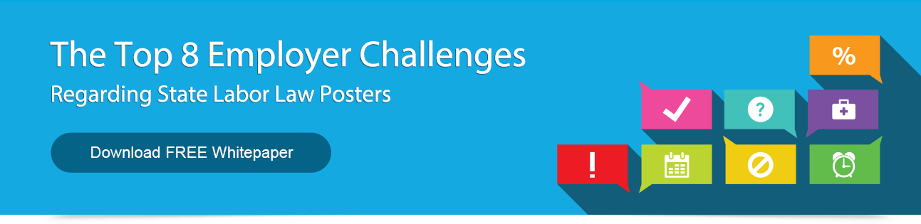 Free Whitepaper: The Top 8 Challenges Employers Face Regarding State Labor Law Posters