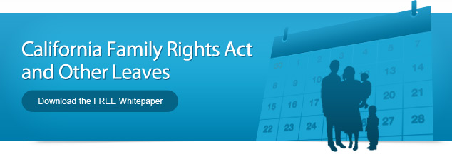 California Family Rights Act and Other Leaves - Download the FREE Whitepaper