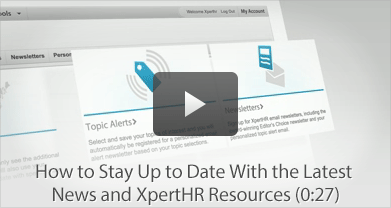 How to Stay Up to Date With the Latest News and XpertHR Resources