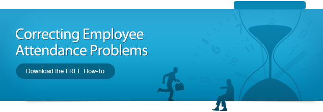 Correcting Employee Attendance Problems - Download the FREE How-To